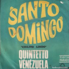 Discos de vinilo: QUINTETO VENEZUELA - CIELITO LINDO / SANTO DOMINGO / SINGLE FONTANA RF-3317. Lote 104679891