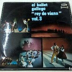 Discos de vinilo: EL BALLET GALLEGO REY DE VIANA-VOL.3 -LP-N. Lote 104687799