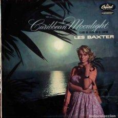 Discos de vinilo: LEX BAXTER, CLARO DE LUNA EN EL CARIBE. LP ORIGINAL ESPAÑA AÑOS 50. Lote 104690083