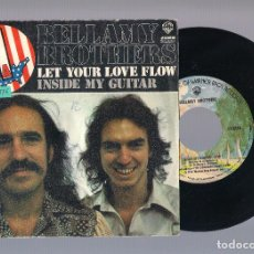 Discos de vinilo: BELLAMY BROTHERS - LET YOUR LOVE FLOW + INSIDE MY GUITAR (SINGLE 7'' 1976). Lote 104724451