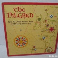 Discos de vinilo: THE PILGRIM. FROM THE LORIENT FESTIVAL SUITE COMPOSED BY SHAUN DAVEY. LP VINILO 1984.. Lote 104744951