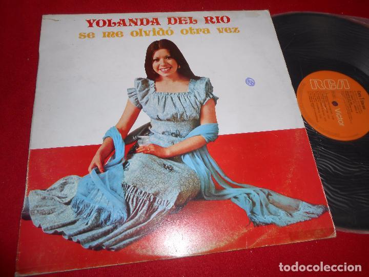 YOLANDA DEL RIO SE ME OLVIDO OTRA VEZ LP 1977 RCA SPAIN (Música - Discos - LP Vinilo - Grupos y Solistas de latinoamérica)