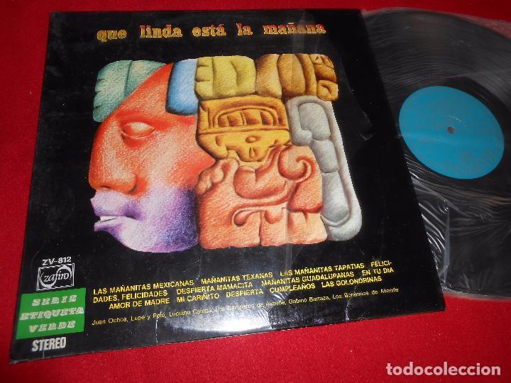 QUE LINDA ESTA LA MAÑANA LP 1974 ZAFIRO SPAIN JUAN OCHOA + GABINO BARRAZA + LUCIANO CAMPA + ETC (Música - Discos - LP Vinilo - Grupos y Solistas de latinoamérica)