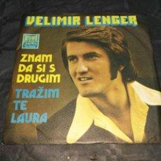 Discos de vinilo: VELIMIR LENGER- ZNAM DA SI DRUGIM/TRAZIM TE LAURA- UNICO 45 RPM 7'' JUGOTON HECHO EN YUGOSLAVIA 6. Lote 104786256
