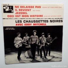 Discos de vinilo: LES CHAUSSETTES NOIRES NE DELAISSE PAS- FRENCH EP 1963 + LENGÜETA- EXC. ESTADO. Lote 104789187