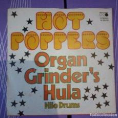 Discos de vinilo: HOT POPPERS – ORGAN GRINDER'S HULA. EDICION ALEMANA. Lote 104820615