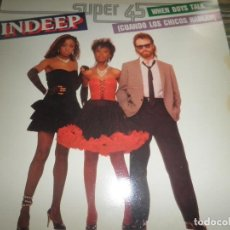 Discos de vinilo: INDEEP - WHEN BOYS TALK MAXI 45 - ORIGINAL ESPAÑOL - SOUND OF NEW YORK RECORDS 1983 -. Lote 104857347