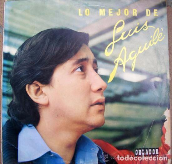 LUIS AGUILE:LO MEJOR DE...ED. ESPECIAL ORLADOR, CUANDO SALI DE CUBA, TIO CALAMBRES, EL SOL ESPAÑOL.. (Música - Discos - LP Vinilo - Solistas Españoles de los 50 y 60)