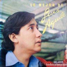 Discos de vinilo: LUIS AGUILE:LO MEJOR DE...ED. ESPECIAL ORLADOR, CUANDO SALI DE CUBA, TIO CALAMBRES, EL SOL ESPAÑOL... Lote 231437590