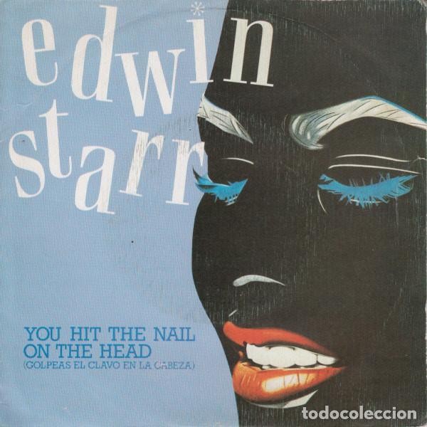 EDWIN STARR – YOU HIT THE NAIL ON THE HEAD = GOLPEAS EL CLAVO EN LA CABEZA - SINGLE 1983 (Música - Discos de Vinilo - Singles - Pop - Rock Internacional de los 80)