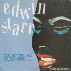 Discos de vinilo: EDWIN STARR – YOU HIT THE NAIL ON THE HEAD = GOLPEAS EL CLAVO EN LA CABEZA - SINGLE 1983. Lote 104956979