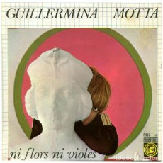 Discos de vinilo: GUILLERMINA MOTTA – NI FLORS NI VIOLES - SINGLE VINYL SPAIN 1967. Lote 104958387