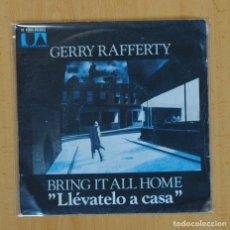 Discos de vinilo: GERRY RAFFERTY - BRING IT ALL HOME / IN TRANSIT - SINGLE. Lote 104962130