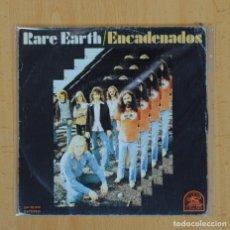 Discos de vinilo - RARE EARTH - ENCADENADOS / FRESH FROM THE CAN - SINGLE - 104962847