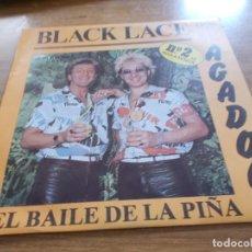 Discos de vinilo: BLACK LACE. AGADOO. EL BAILE DE LA PIÑA.. Lote 104963039
