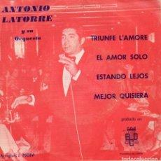 Discos de vinilo: ANTONIO LATORRE Y SU ORQUESTA, EP, TRIUNFE L´AMORE + 3, AÑO 1972. Lote 104966027