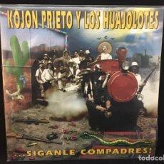Discos de vinilo: KOJON PRIETO Y LOS HUAJALOTES - SÍGANLE COMPADRES - LP. Lote 105017278