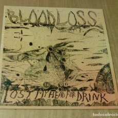 Discos de vinilo: BLOODLOSS - LOST MY HEAD FOR DRINK (LP BANG! LP54, CARPETA DOBLE) PRECINTADO. Lote 105017731