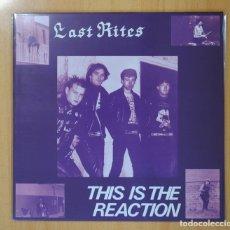 Discos de vinilo: LAST RITES - THIS IS THE REACTION - LP. Lote 108042243