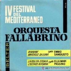 Discos de vinilo: ORQUESTA FALLABRINO- IV FESTIVAL DEL MEDITER. - ENNIO SANGIUSTO + ELLA MARI PASSINO- EP BELTER 1962 . Lote 105075759