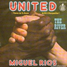 Discos de vinilo: MIGUEL RIOS - SINGLE VINILO 7'' - EDITADO EN FRANCIA - UNITED + THE RIVER - HISPAVOX 1973. Lote 105076447