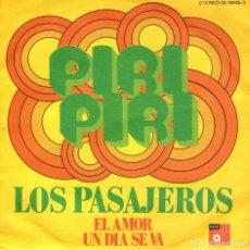 Discos de vinilo: LOS PASAJEROS - SINGLE VINILO 7'' - PIRI PIRI + EL AMOR UN DÍA SE VA - EDITADO EN ALEMANIA POR BASF. Lote 105077275