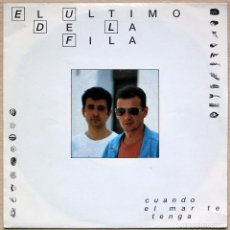 Discos de vinilo: EL ULTIMO DE LA FILA - CUANDO EL MAR TE TENGA - SINGLE VINILO PORTADA EXCLUSIVA PARA EUROPA - RARO. Lote 105096283