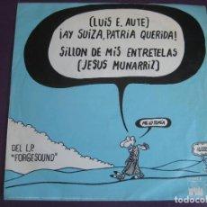 Discos de vinilo: LUIS E AUTE - JESUS MUNARRIZ SG ARIOLA 1976 AY SUIZA PATRIA QUERIDA +1 FORGESOUND . Lote 105098415
