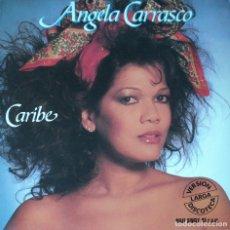 Discos de vinilo: ANGELA CARRASCO - CARIBE - EDICIÓN DE 1985 DE ESPAÑA - MAXI-SINGLE. Lote 105202547