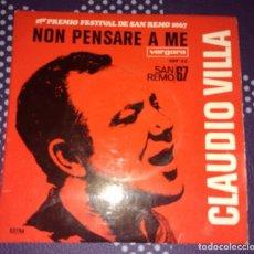 Discos de vinilo: CLAUDIO VILLA - NON PENSARE A ME / ANDALUCIA / GRANADA - SAN REMO 67. Lote 105230239