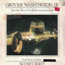 Discos de vinilo: GROVER WASHINGTON, JR. - JUST THE TWO OF US / MAKE ME A MEMORY (SINGLE ESPAÑOL, ELEKTRA 1981). Lote 105230483