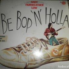Discos de vinilo: ANDY FAIRWEATHER LOW - BE BOP N HOLLA LP - PROMOCIONAL - ORIGINAL U.S.A. - A&M 1976 CON FUNDA INT.. Lote 105244315