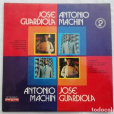Discos de vinilo: DISCO JOSÉ GUARDIOLA - ANTONIO MACHÍN. AÑO 1972. DISCOGRÁFICA VERGARA.. Lote 105299731