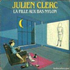 Discos de vinilo: JULIEN CLERC - LA FILLE AUX BAS NYLON - 1984. Lote 105344043