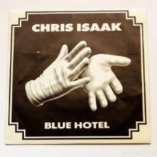 Discos de vinilo: CHRIS ISAAK / BLUE HOTEL (SINGLE PROMO 1987). Lote 105345739