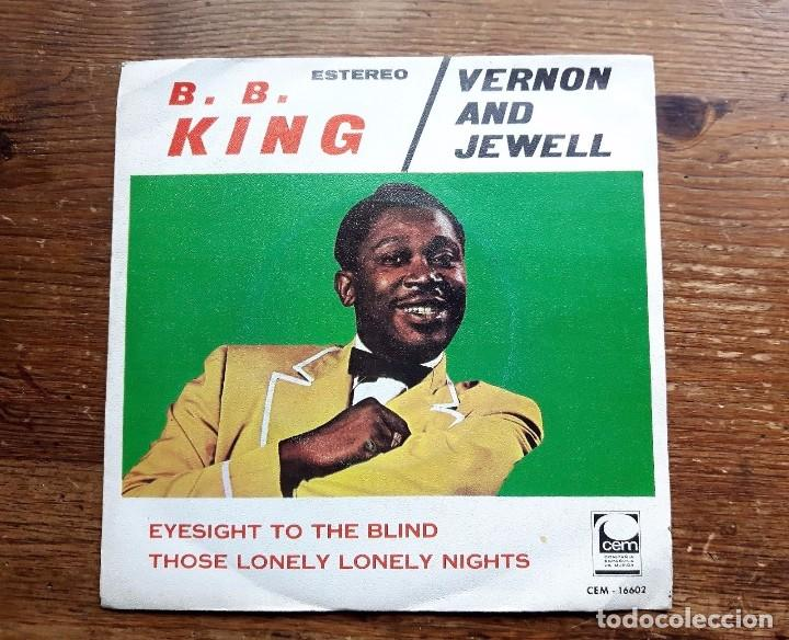 B.B. KING / VERNON AND JEWELL - EYESIGHT TO THE BLIND / THOSE LONELY LONELY NIG. (Music - Records - Vinyl Singles - Jazz, Jazz-Rock, Blues and R&B)