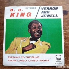 Discos de vinilo: B.B. KING / VERNON AND JEWELL - EYESIGHT TO THE BLIND / THOSE LONELY LONELY NIG.. Lote 105345883