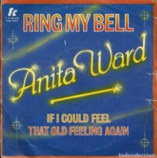Discos de vinilo: ANITA WARD - RING MY BELL / IF I COULD FEEL THAT OLD FEELING AGAIN - 1979. Lote 105351923