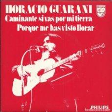 Disques de vinyle: HORACIO GUARANI - CAMINANTE SI VAS POR MI TIERRA / PORQUE ME HAS VISTO LLORAR - 1975. Lote 105353443