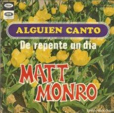 Discos de vinilo: MATT MONRO - ALGUIEN CANTO / DE REPENTE UN DÍA - EMI CAPITOL - 1968. Lote 105353567