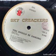 Discos de vinilo: SKY CREACKERS – YOU SHOULD BE DANCING. Lote 105380207