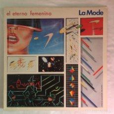 Discos de vinilo: LA MODE – EL ETERNO FEMENINO. Lote 105452915