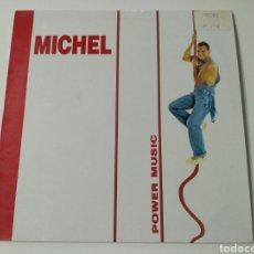 Discos de vinilo: MICHEL - POWER MUSIC. Lote 105569027