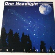 Discos de vinilo: THE LEGEND - ONE HEADLIGHT. Lote 105569515