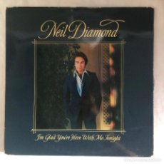 Discos de vinilo: NEIL DIAMOND – I'M GLAD YOU'RE HERE WITH ME TONIGHT. Lote 105593219
