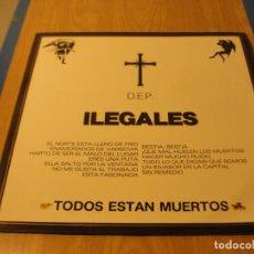 Discos de vinilo: LOTE LP ILEGALES DEP TODOS ESTAN MUERTOS SELLO EPIC 1985....SALIDA 1 EURO. Lote 105597759