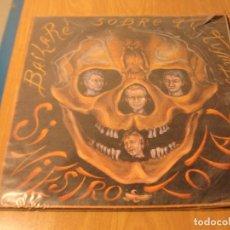 Discos de vinilo: LOTE LP SINIESTRO TOTAL BAILARE SOBRE TU TUMBA SELLO DRO 1985....SALIDA 1 EURO. Lote 105599031