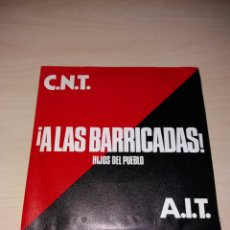Discos de vinil: SINGLE C.N.T. A LAS BARRICADAS - HIJOS DEL PUEBLO - A.I.T.. Lote 175765755