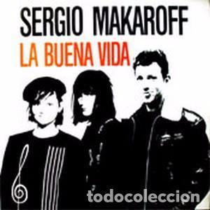 SERGIO MAKAROFF: LA BUENA VIDA SPI 3-60.0004 HECHO VENEZUELA DISTR.PDI ARIEL ROT,ANDRES CALAMARO (Música - Discos - LP Vinilo - Grupos Españoles de los 70 y 80)
