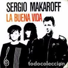 Discos de vinilo: SERGIO MAKAROFF: LA BUENA VIDA SPI 3-60.0004 HECHO VENEZUELA DISTR.PDI ARIEL ROT,ANDRES CALAMARO. Lote 105677299